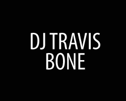 DJ Travis Bone